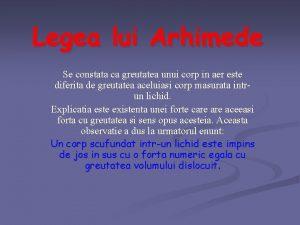 Legea lui Arhimede Se constata ca greutatea unui
