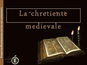 FORMATION PROFESSIONNALISATION DES ENSEIGNANTS La chretiente medievale Progression