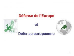 Dfense de lEurope et Dfense europenne 1 Questce