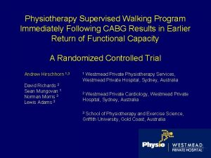Physiotherapy Supervised Walking Program Immediately Following CABG Results