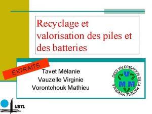 Recyclage et valorisation des piles et des batteries