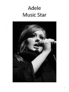 Adele Music Star 1 Adele is a popular