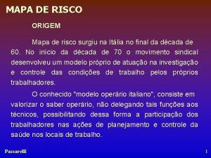MAPA DE RISCO ORIGEM Mapa de risco surgiu