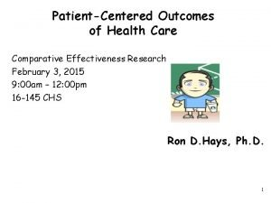 PatientCentered Outcomes of Health Care Comparative Effectiveness Research