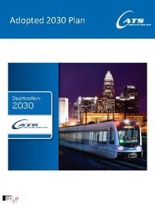 Adopted 2030 Plan Adopted 2030 Plan LYNX Blue