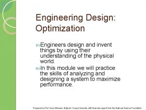 Engineering Design Optimization Engineers design and invent things
