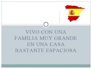VIVO CON UNA FAMILIA MUY GRANDE EN UNA