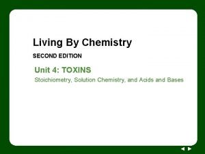 Living By Chemistry SECOND EDITION Unit 4 TOXINS