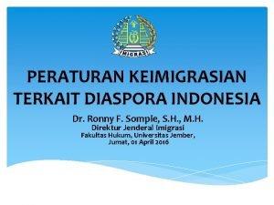 PERATURAN KEIMIGRASIAN TERKAIT DIASPORA INDONESIA Dr Ronny F