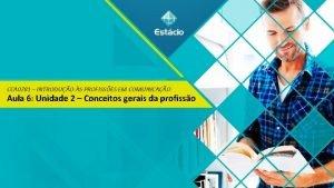 CCA 0781 INTRODUO S PROFISSES EM COMUNICAO Aula