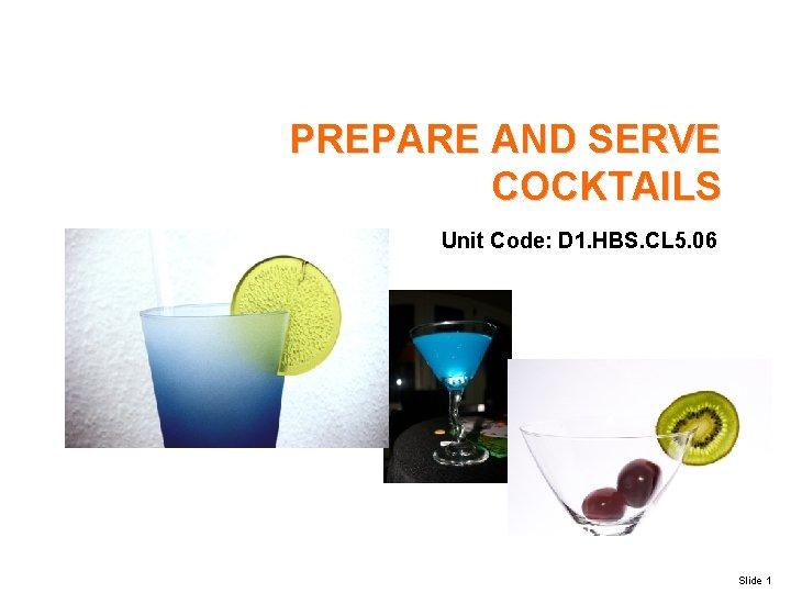 PREPARE AND SERVE COCKTAILS Unit Code D 1
