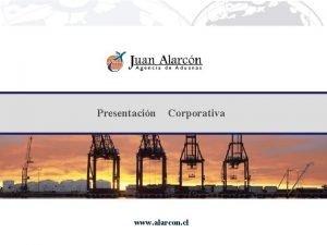 Presentacin Corporativa www alarcon cl ndice QUIENES SOMOS