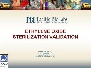 ETHYLENE OXIDE STERILIZATION VALIDATION Pacific Bio Labs Inc