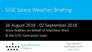 SIDC Space Weather Briefing 26 August 2018 02