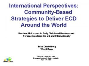 International Perspectives CommunityBased Strategies to Deliver ECD Around