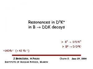 Resonances in D 0 K in B DDK