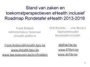 Stand van zaken en toekomstperspectieven e Health inclusief