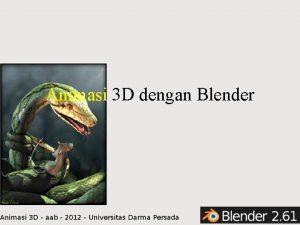 Animasi 3 D dengan Blender Blender Open source