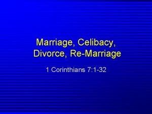 Marriage Celibacy Divorce ReMarriage 1 Corinthians 7 1