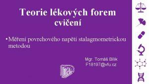 Teorie lkovch forem cvien Men povrchovho napt stalagmometrickou