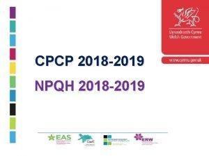 CPCP 2018 2019 NPQH 2018 2019 Cyflwyniad Rhaglen