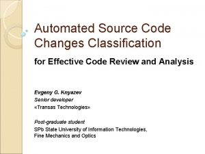 Automated Source Code Changes Classification for Effective Code