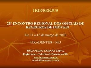 IRIBSERJUS 25 ENCONTRO REGIONAL DOS OFICIAIS DE REGISTROS