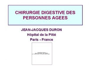 CHIRURGIE DIGESTIVE DES PERSONNES AGEES JEANJACQUES DURON Hpital
