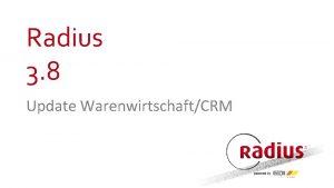 Radius 3 8 Update WarenwirtschaftCRM powered by powered