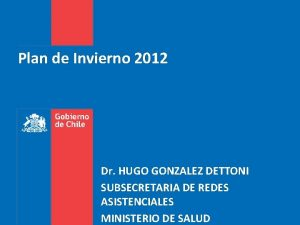 Plan de Invierno 2012 Dr HUGO GONZALEZ DETTONI