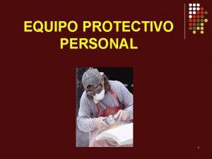 EQUIPO PROTECTIVO PERSONAL 1 Protegiendo empleados por peligros