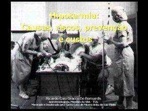 Hipotermia Causas riscos preveno e custos Ricardo Caio