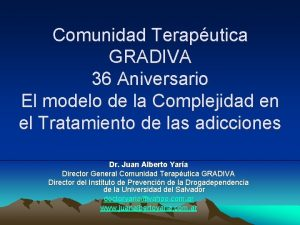Comunidad Teraputica GRADIVA 36 Aniversario El modelo de
