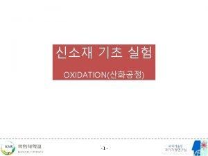 OXIDATION DealGrove Model oxidation mechanism model oxidation reaction