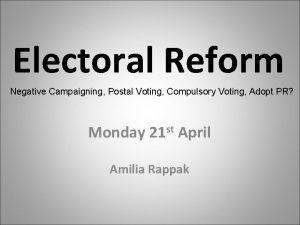 Electoral Reform Negative Campaigning Postal Voting Compulsory Voting