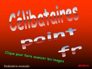 Clique p our fair e avanc er les