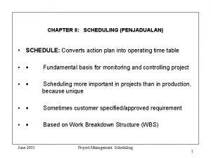 CHAPTER 8 SCHEDULING PENJADUALAN SCHEDULE Converts action plan