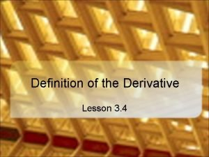 Definition of the Derivative Lesson 3 4 Tangent