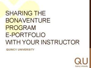 SHARING THE BONAVENTURE PROGRAM EPORTFOLIO WITH YOUR INSTRUCTOR