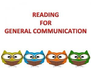 READING FOR GENERAL COMMUNICATION Do you like reading