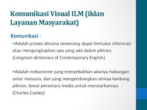 Komunikasi Visual ILM iklan Layanan Masyarakat Komunikasi Adalah