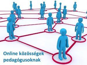 Online kzssgek pedaggusoknak Pedaggusok az interneten Klnbz szerepek