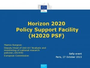 Horizon 2020 Policy Support Facility H 2020 PSF