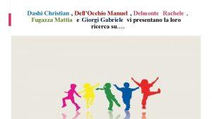 Dashi Christian DellOcchio Manuel Delmonte Rachele Fugazza Mattia