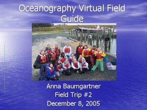 Oceanography Virtual Field Guide Anna Baumgartner Field Trip