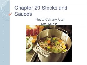 Chapter 20 Stocks and Sauces Intro to Culinary