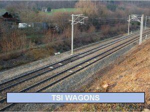 TSI WAGONS 1 Former situation 2 Former TSI