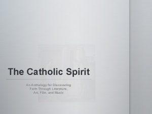 The Catholic Spirit An Anthology for Discovering Faith