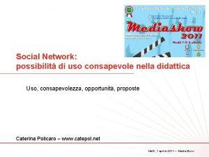 Social Network possibilit di uso consapevole nella didattica