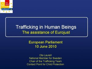 Trafficking in Human Beings The assistance of Eurojust